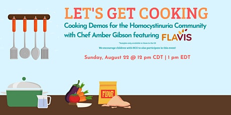 Let's Get Cooking, with Chef Amber Gibson - featuring Flavis Products tickets