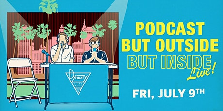 Podcast But Outside But Inside Live! tickets