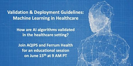 Validation & Deployment Guidelines: Machine Learning in Healthcare tickets