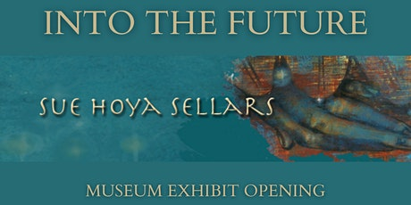 Into The Future - Musea Sonoma Exhibit Opening tickets