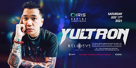 Yultron | IRIS ESP101 [Learn To Believe] Saturday, July 17 tickets