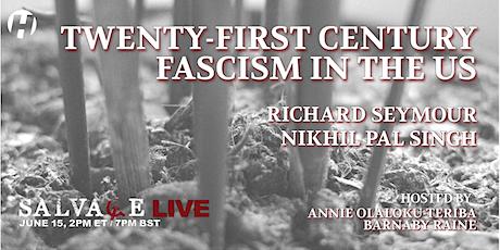 Twenty-First Century Fascism in the US tickets