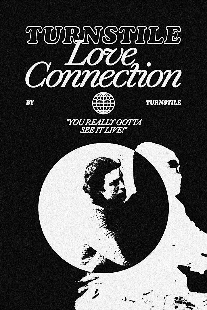 """TURNSTILE LOVE CONNECTION""  A musical short by Turnstile. image"