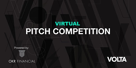 Volta's Virtual Pitch Competition Powered by OKR Financial tickets