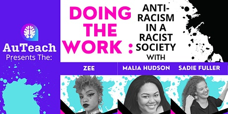 Doing The Work : Anti-Racism in a Racist Society tickets