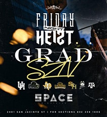 Gemini Szn - HEIST FRIDAYS  at SPACE HTX - FREE ENTRY tickets