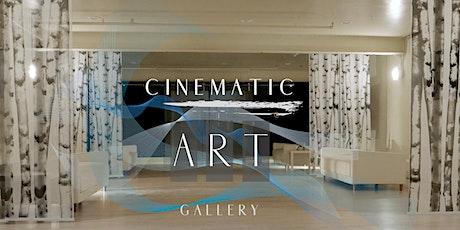 Cinematic Art Gallery Opening Night tickets