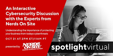 An Interactive Cybersecurity Discussion with the Experts from Nerds On Site tickets
