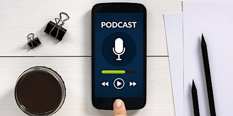 Podcasting 101- Virtual Workshop tickets