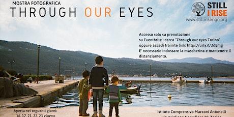 Through our eyes- Torino biglietti