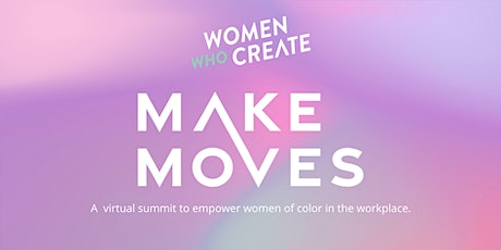 Make Moves: A virtual summit to empower women of color in the workplace tickets