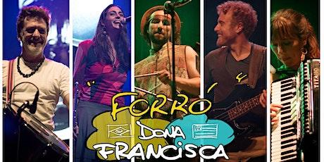 Porreta Forró Nights Presents Dona Francisca tickets