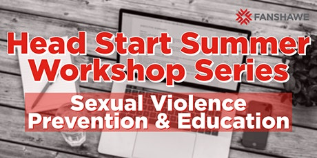 Head Start Summer Workshop Series: Sexual Violence Prevention & Education tickets