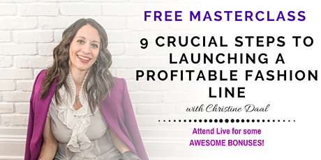 FREE MASTERCLASS - 9 Crucial Steps To Launching A Profitable Fashion Line boletos