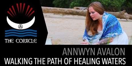 Walking the Path of Healing Waters with Annwyn Avalon tickets