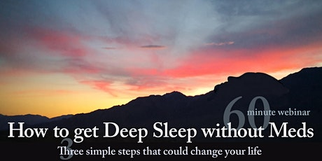 How to get Deep Sleep without Meds   (no-cost 60-minute masterclass) tickets
