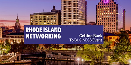 Rhode Island Networking - Getting Back to Business Event tickets