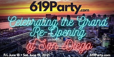 619 Party ~ Celebrating San Diego's Grand Re-Opening! tickets