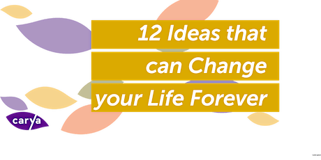 12 Ideas that can Change your Life Forever tickets