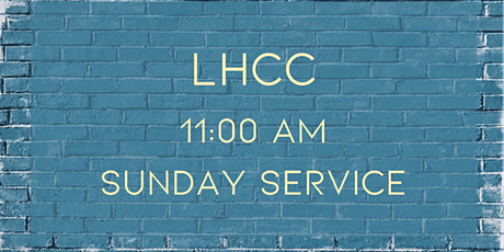 LHCC 11:00 am Sunday Service tickets