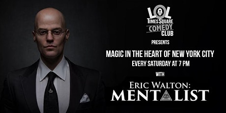 LOL Times Square Magic Show with mentalist and magician- Eric Walton tickets