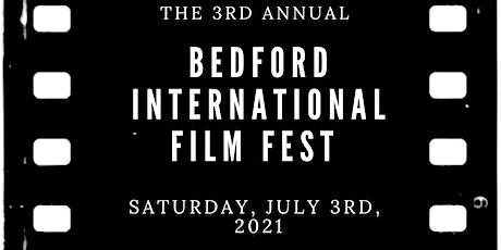 3rd Annual Bedford International Film Festival tickets