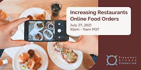 Increasing Restaurants Online Food Orders   July 27, 2021 tickets