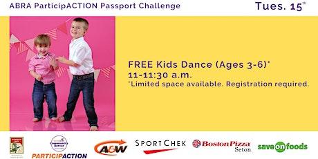 ABRA ParticipACTION Passport Challenge FREE Kids Dance (Ages 3-6) tickets
