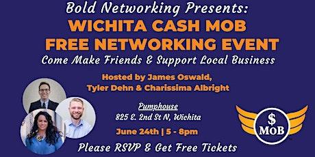 KS | Wichita Cash Mob - FREE Networking Event | June 2021 tickets
