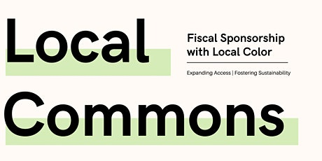 Welcome to the Local Commons // Fiscal Sponsorship Webinar tickets