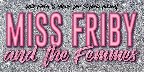 MISS FRIBY AND THE FEMMES tickets