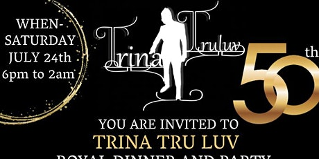 TRINA TRULUV ROYAL 50th DINNER & PARTY tickets