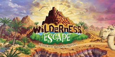 WILDERNESS ESCAPE VACATION BIBLE SCHOOL – July 19-23; IN-PERSON 5-7:30 PM