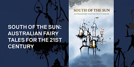 South of the Sun: Australian Fairy Tales for the 21st Century tickets