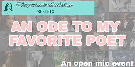 """Phynnecabulary Presents: """"An Ode to My Favorite Poet,"""" An OpenMic Event tickets"""