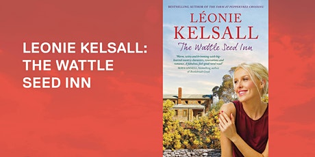 Leonie Kelsall: The Wattle Seed Inn tickets