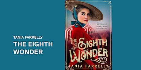 Tania Farrelly: The Eighth Wonder tickets