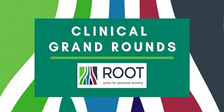 Root Center for Advanced Recovery Clinical Grand Rounds tickets