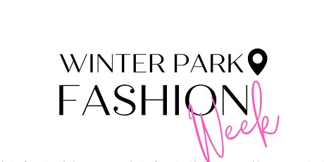 Grafton Family Winter Park Fashion Week Presented by Advent Health tickets
