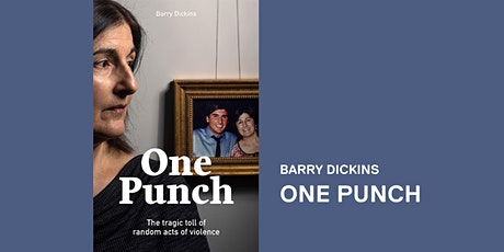 Barry Dickins: One Punch tickets