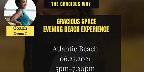 Gracious Space: Beach Evening Experience (ISSA Juneteenth Celebration!) tickets