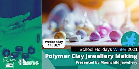 Winter School Holidays: Polymer Clay Jewellery Making tickets