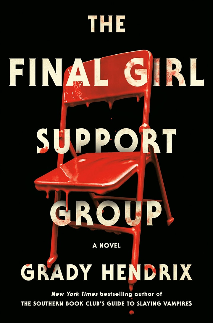 Grady Hendrix presents The Final Girl Support Group image