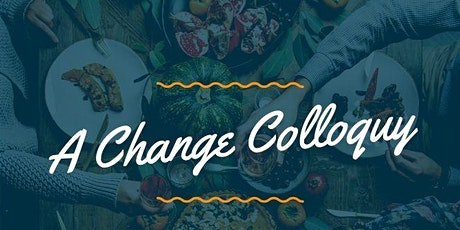 A Change Colloquy tickets