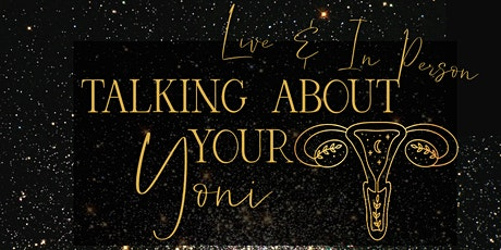 Talking About Your YONI -Live tickets