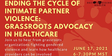 Ending the Cycle of Intimate Partner Violence: Grassroots Advocacy in HCare tickets
