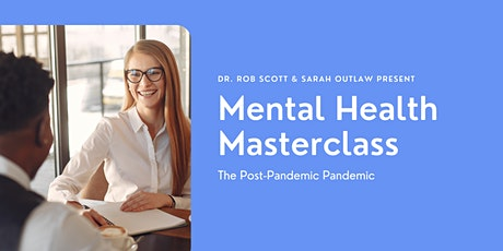 Mental Health Masterclass - The Post-Pandemic Pandemic tickets