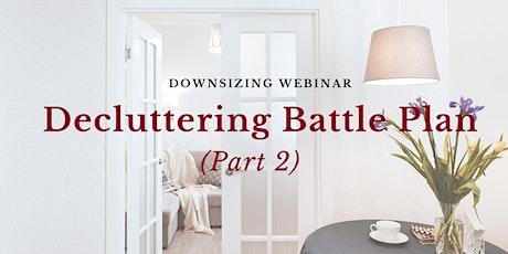 Downsizing Webinar: Decluttering Battle Plan- Part 2 tickets
