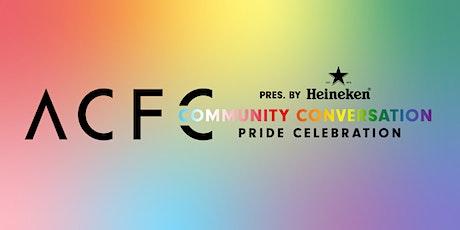 ACFC Community Conversations: Pride Celebration tickets