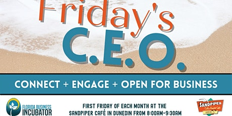 Copy of Friday's C.E.O. - Connect, Engage, and Open for business! tickets